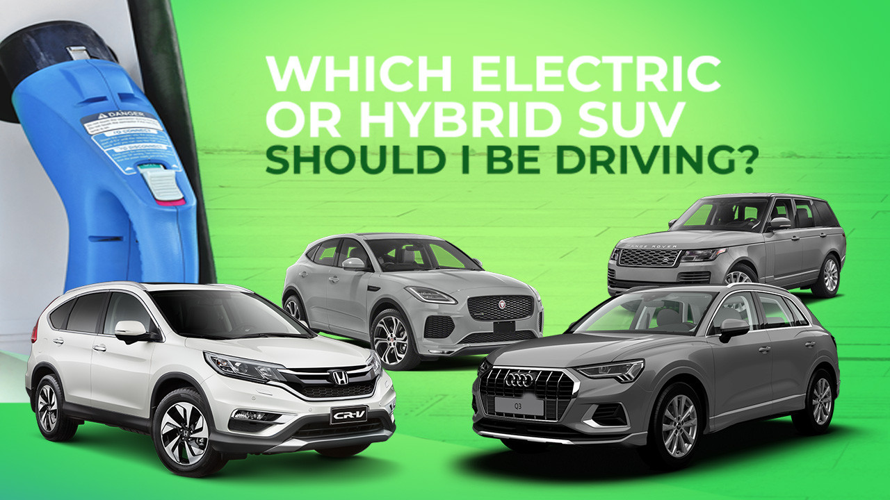Which Electric or Hybrid SUV Should I Be Driving?
