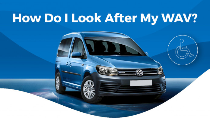 How Do I Look After My Motability WAV or Wheelchair Accessible Vehicle?