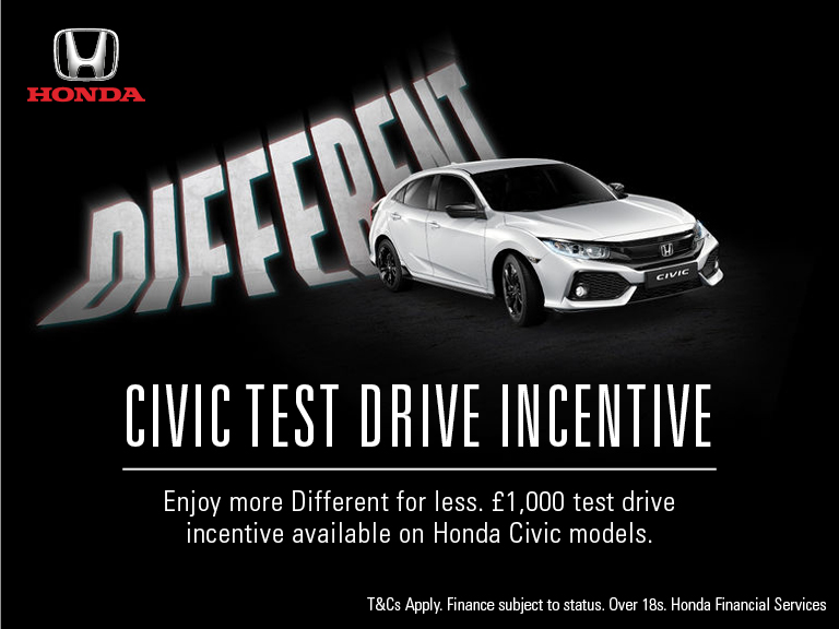 Honda Civic Test Drive Incentive. Enjoy more Different for less. £1,000 test drive incentive available on Honda Civic models. T&Cs apply. Finance subject to status. Over 18s. Honda Financial Services