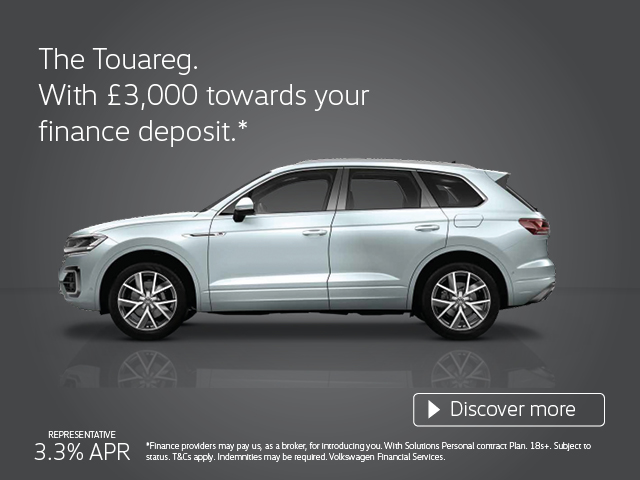The Touareg, with £3,000 towards your finance deposit. Representative 3.3% APR. T&C's apply. Finance is subject to status. Over 18s only. Volkswagen Financial Services.